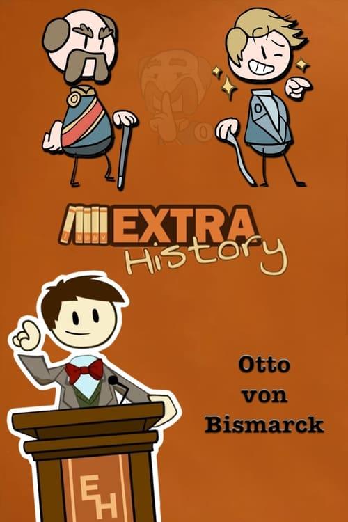 Watch Extra History Otto von Bismarck Full Movie Download