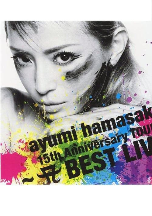 Ayumi Hamasaki - 15th Anniversary Tour A Best Live 2013