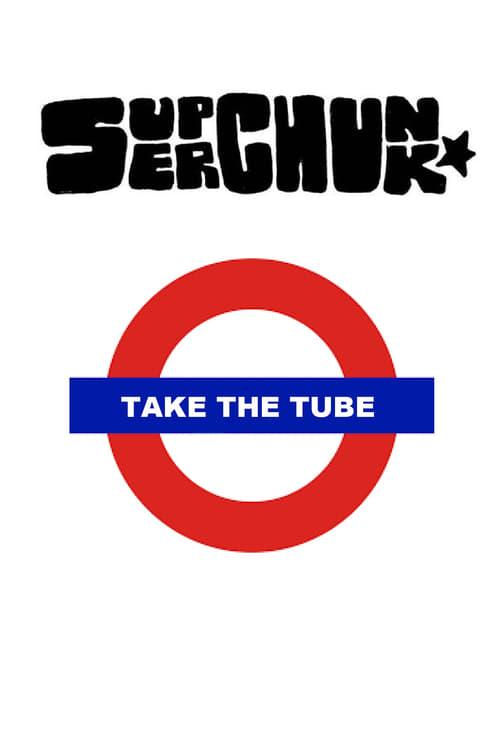 Superchunk: Take The Tube