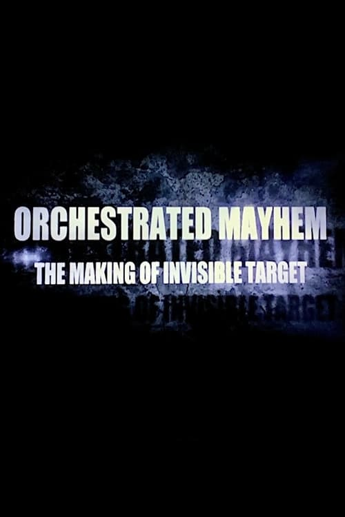 Orchestrated Mayhem: The Making of Invisible Target