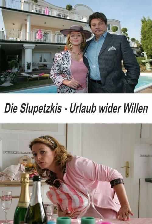 Die Slupetzkis - Urlaub wider Willen