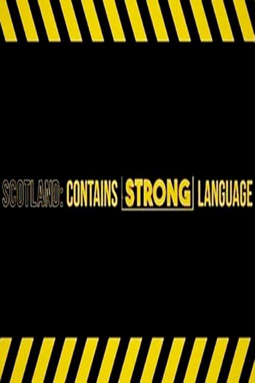 Scotland: Contains Strong Language