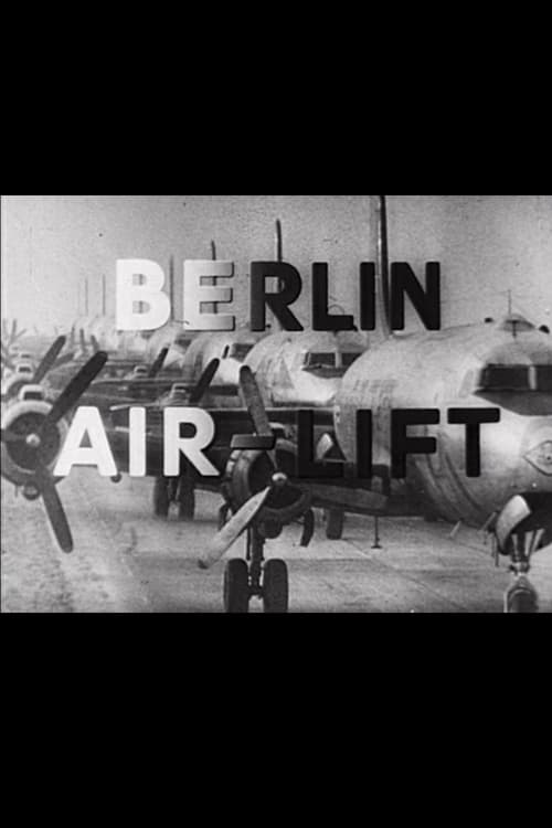 Berlin Air-Lift: The Story of a Great Achievement
