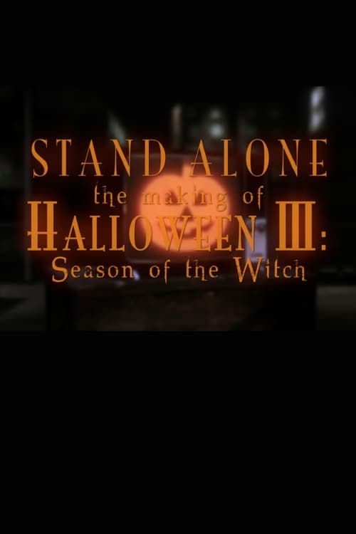 """Stand Alone: The Making of """"Halloween III: Season of the Witch"""""""