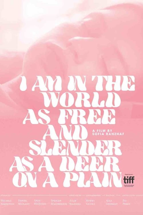 I Am in the World as Free and Slender as a Deer on a Plain