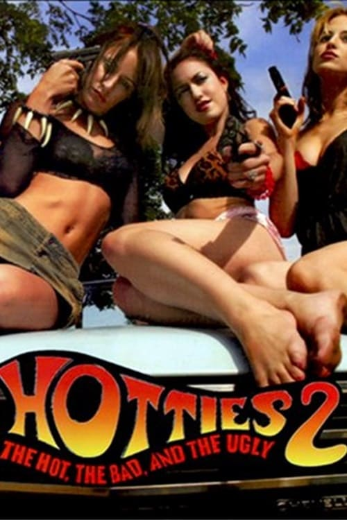 Hotties 2: The Hot, the Bad and the Ugly