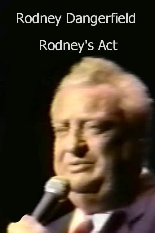 Rodney Dangerfield: Rodney's Act