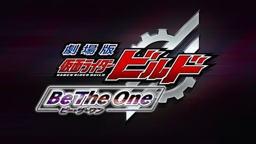 Kamen Rider Build the Movie: Be The One Poster