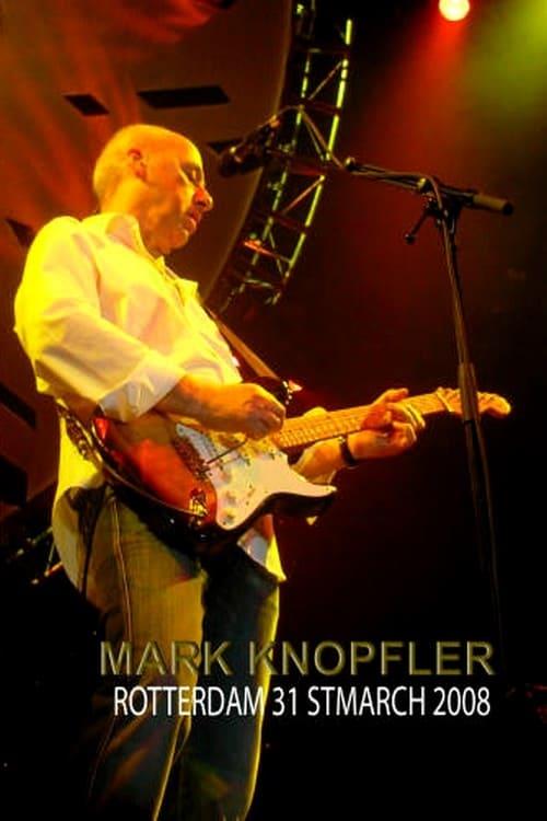 Mark Knopfler Live In Rotterdam