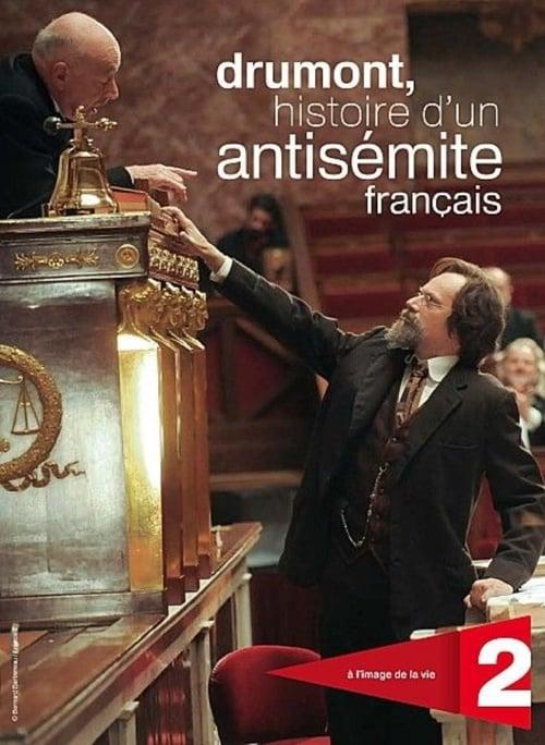Drumont, histoire d'un antisémite français