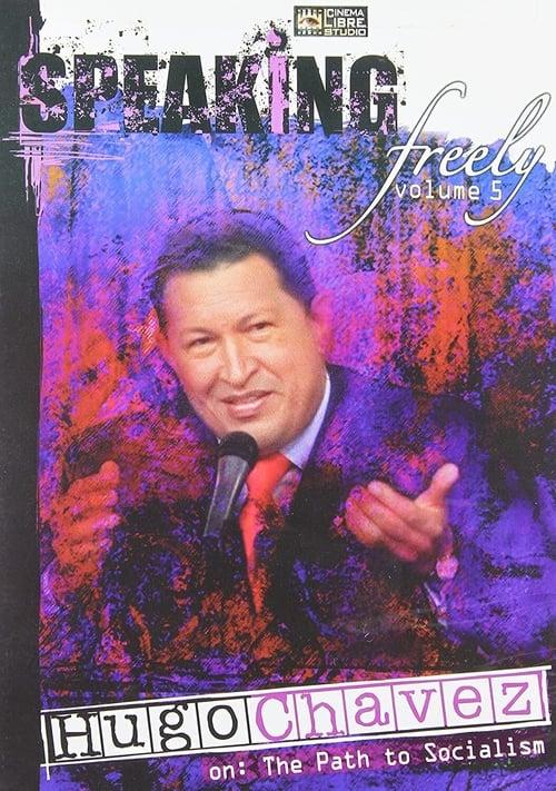 Speaking Freely Volume 5: Hugo Chavez