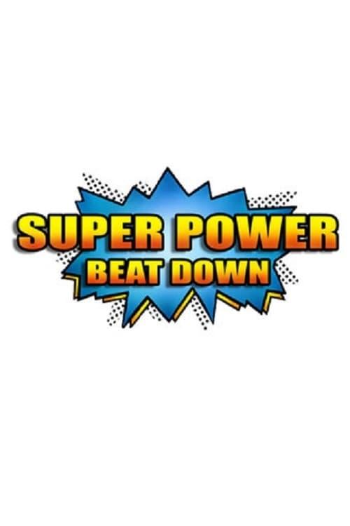 Super Power Beat Down
