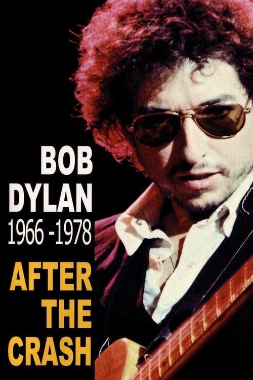 Bob Dylan After the Crash 1966-1978