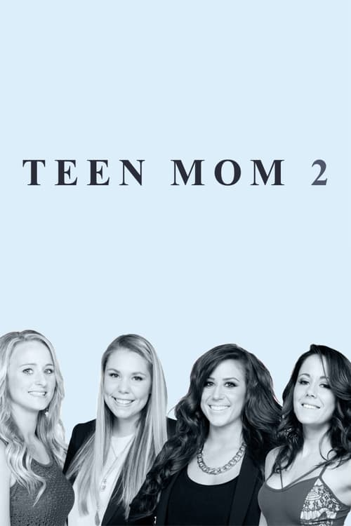 Watch Teen Mom 2 Season 7 Full Movie Download
