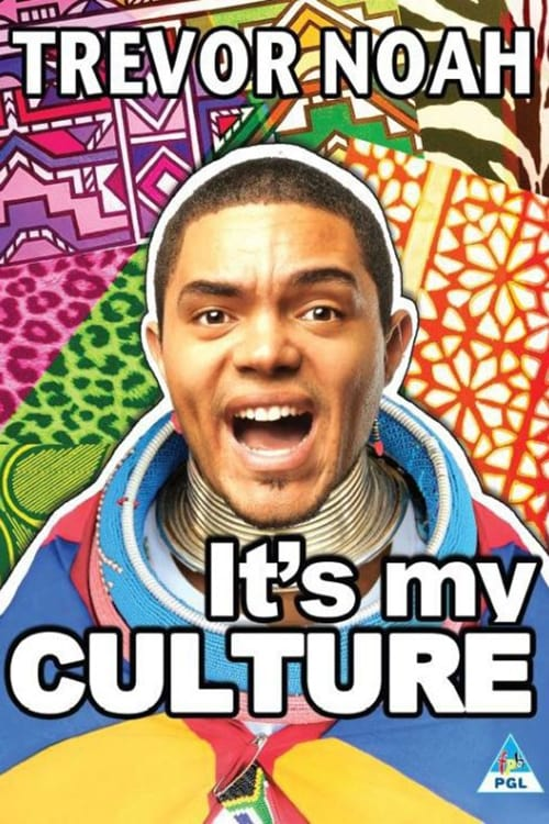 Trevor Noah: It's My Culture