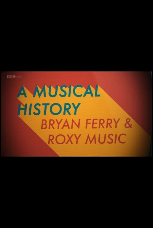 Roxy Music: A Musical History