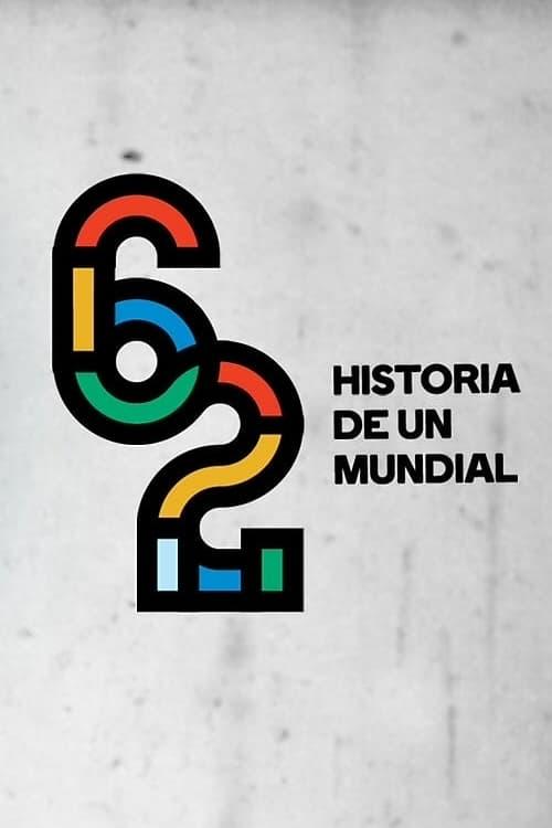 62: Historia de un mundial