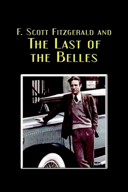 Watch F. Scott Fitzgerald and the Last of the Belles Full Movie Download