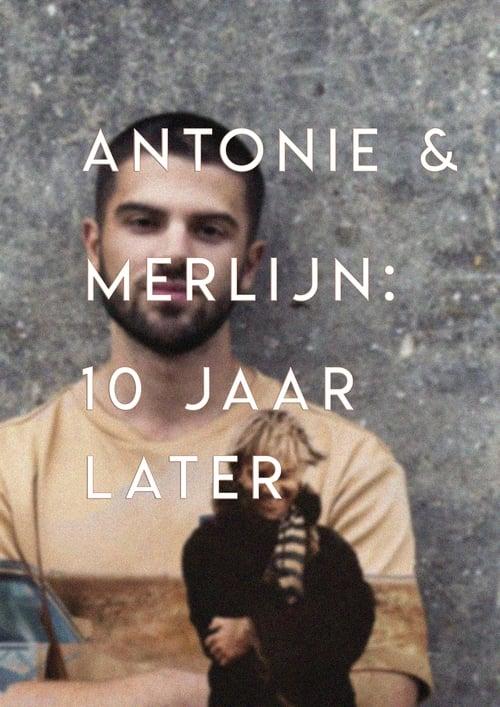 Antonie en Merlijn: 10 years later