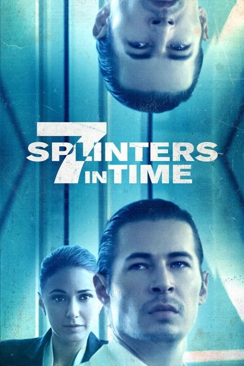 7 Splinters in Time