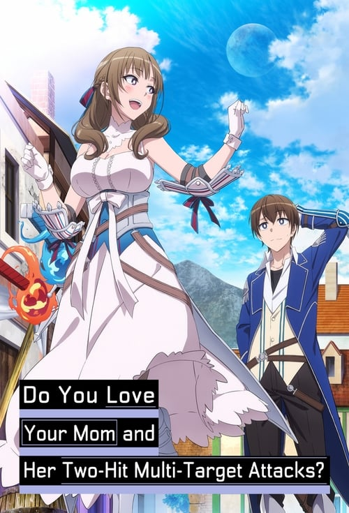Watch Do You Love Your Mom and Her Two-Hit Multi-Target Attacks? Full Movie Download