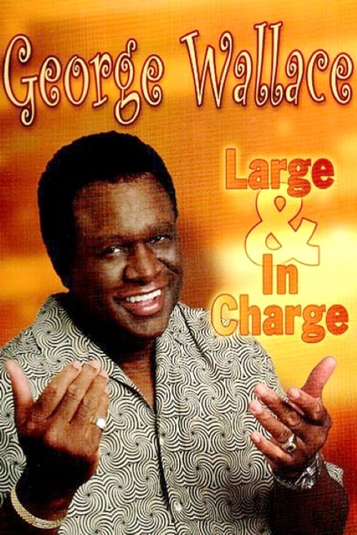 George Wallace - Large & In Charge