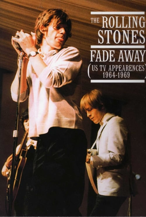 The Rolling Stones: Fade Away - The US TV Appearances 1964-1969