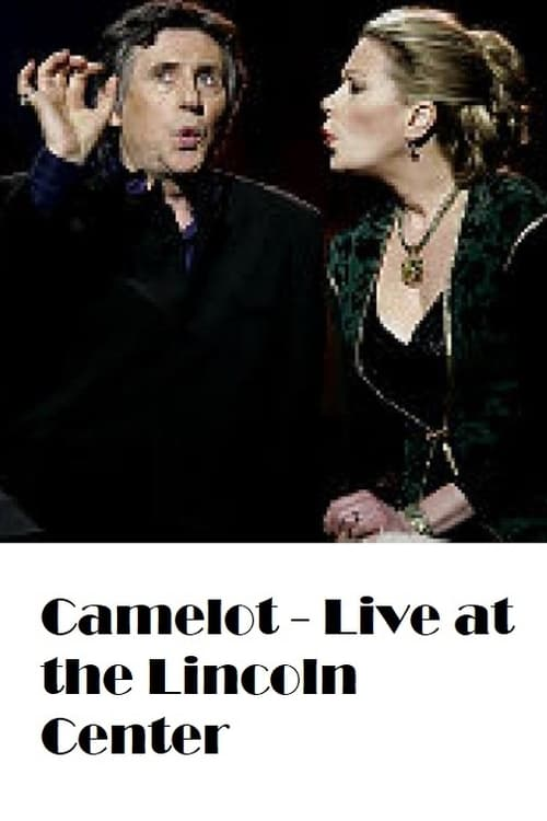 Camelot - Live at the Lincoln Center