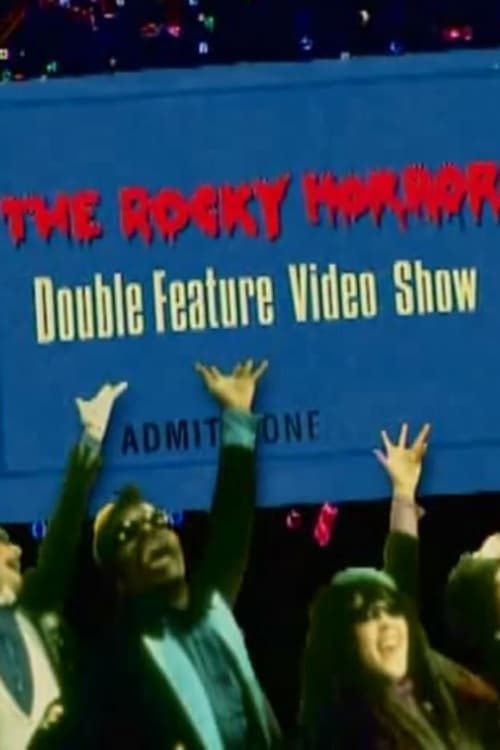 The Rocky Horror Double Feature Video Show