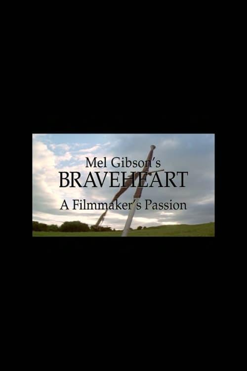 Mel Gibson's 'Braveheart': A Filmmaker's Passion
