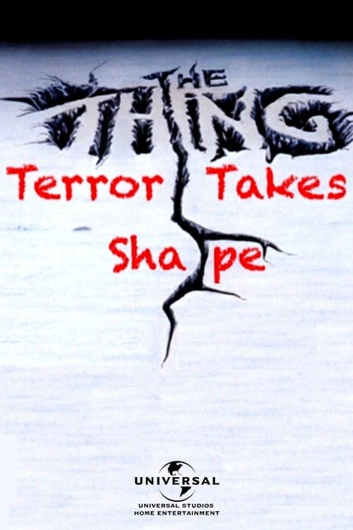 The Thing: Terror Takes Shape