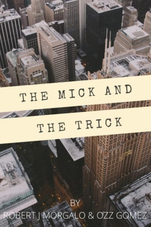 The Mick and the Trick