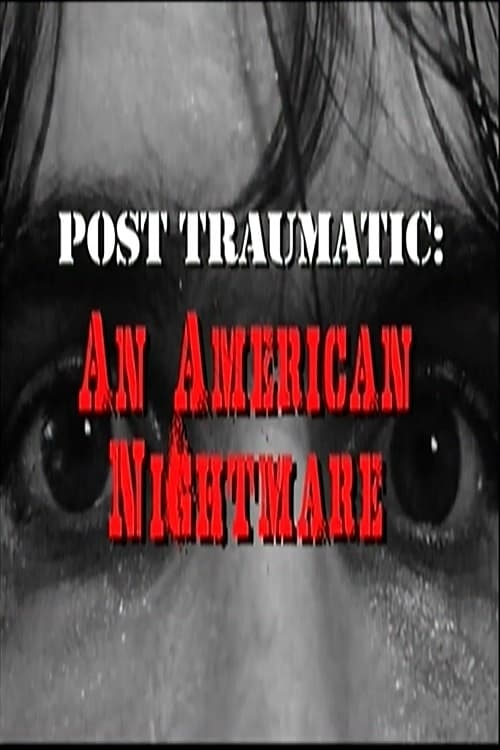 Post Traumatic: An American Nightmare