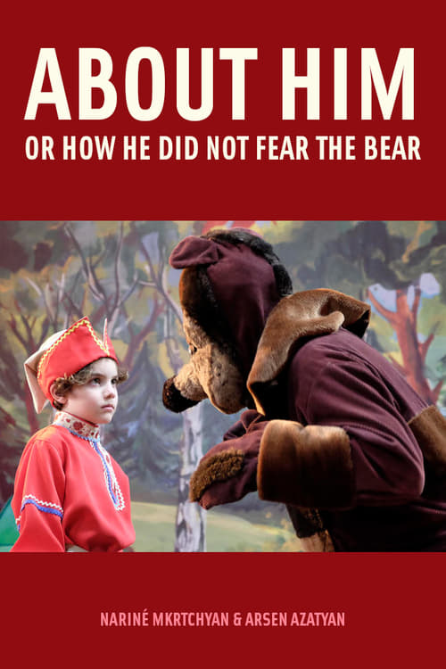 About Him or How He Did Not Fear the Bear