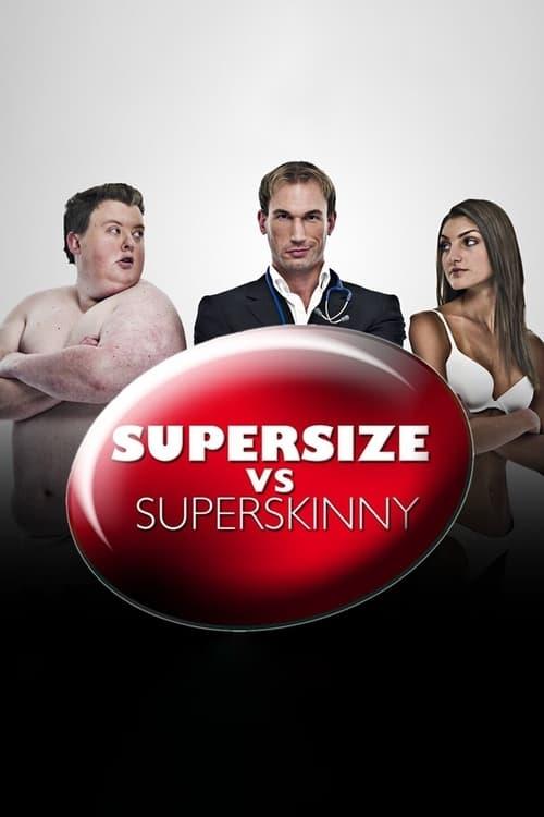 Supersize vs Superskinny