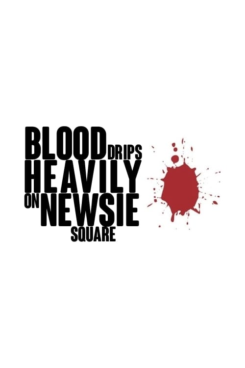 Blood Drips Heavily on Newsie Square
