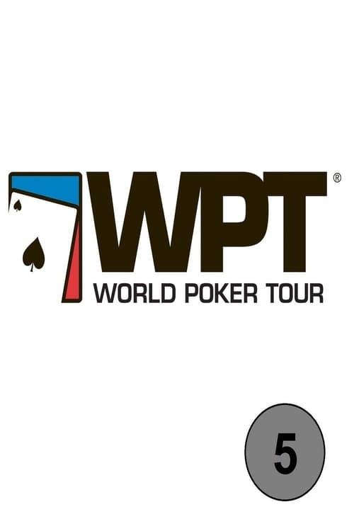 Watch World Poker Tour Season 5 Episode 12 Full Movie Download