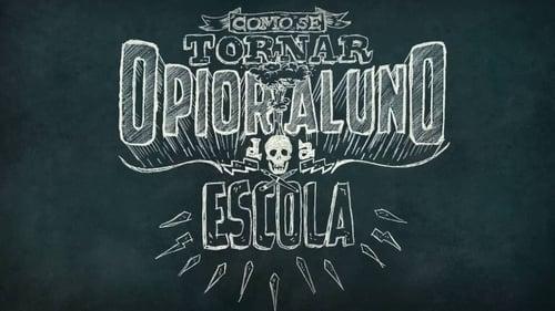 Watch Como Se Tornar o Pior Aluno da Escola (2017) in English Online Free | 720p BrRip x264