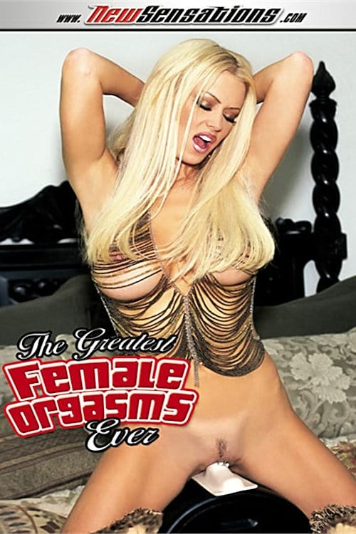 The Greatest Female Orgasms Ever
