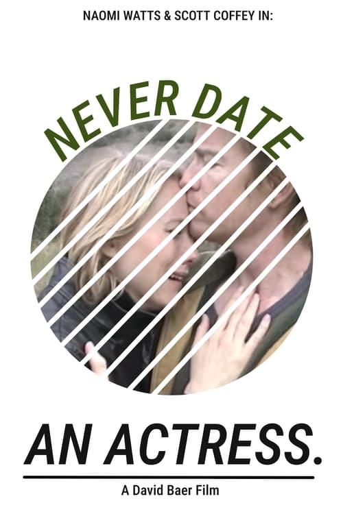Never Date an Actress
