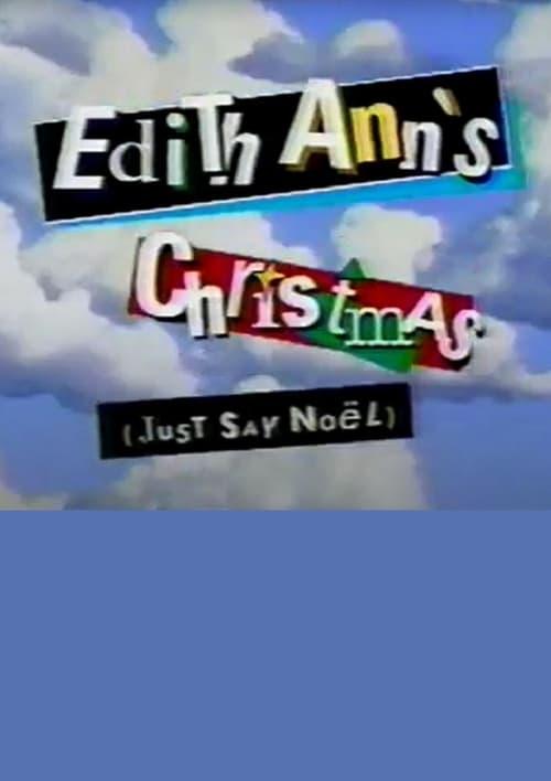 Edith Ann's Christmas (Just Say Noël)
