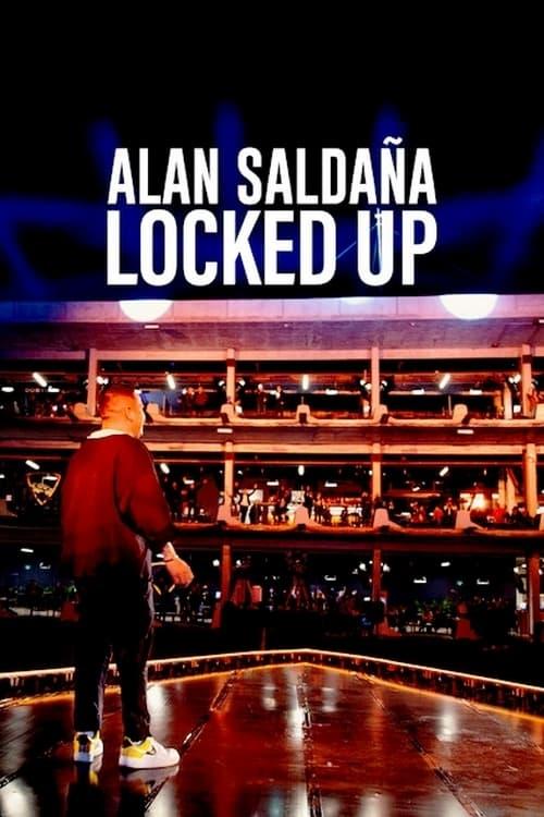 Alan Saldaña: Locked Up