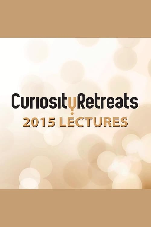 Watch Curiosity Retreats 2015 Lectures Full Movie Download