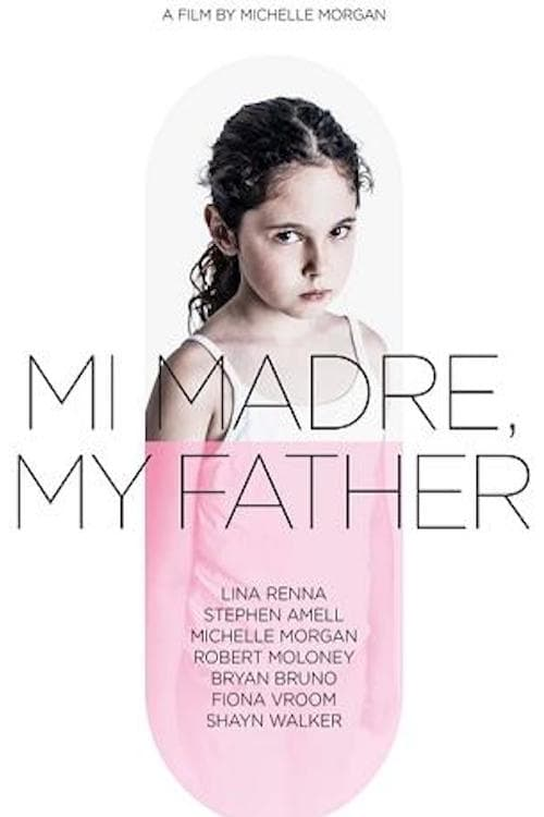©31-09-2019 Mi Madre, My Father full movie streaming