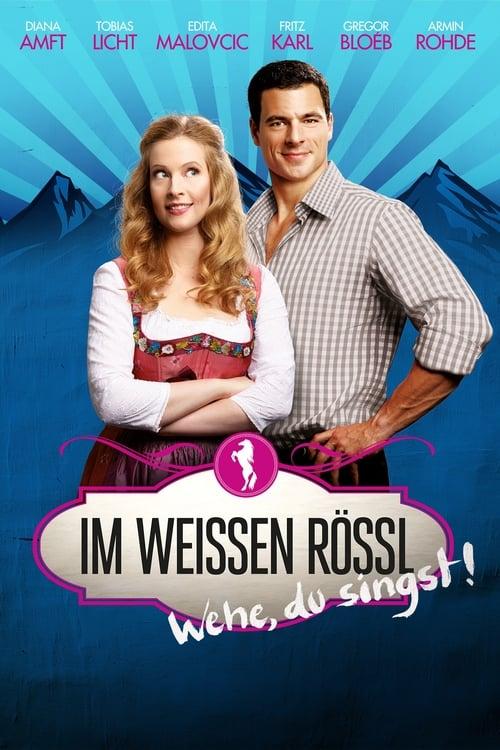 Im Weissen Rössl - Wehe, du singst!