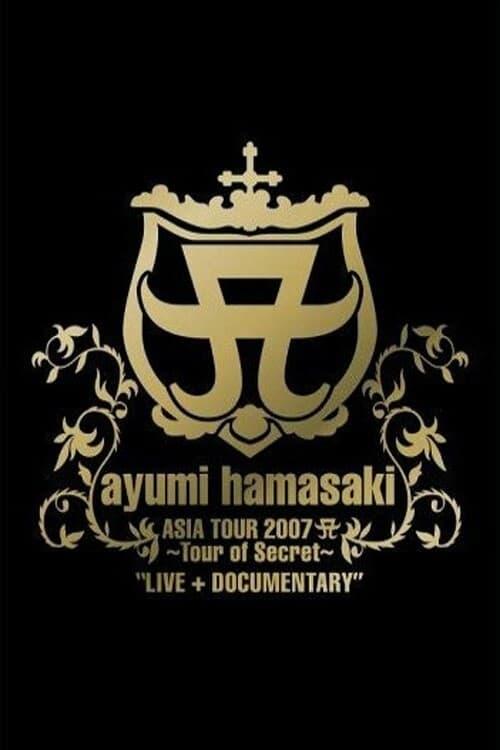 ayumi hamasaki ASIA TOUR 2007 A 〜Tour of Secret〜