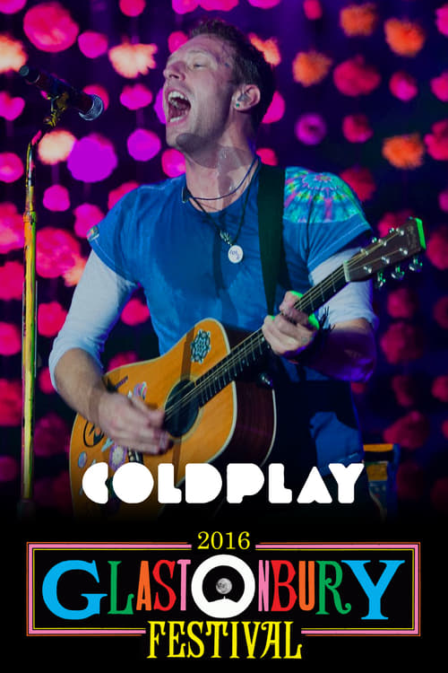 Coldplay: Live at Glastonbury 2016