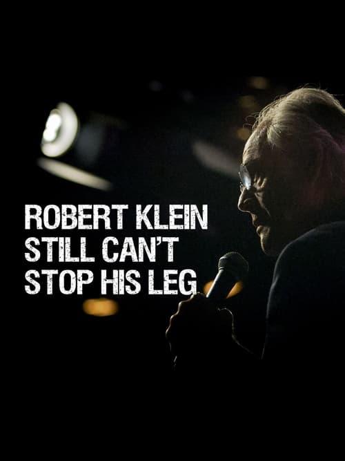 Robert Klein Still Can't Stop His Leg