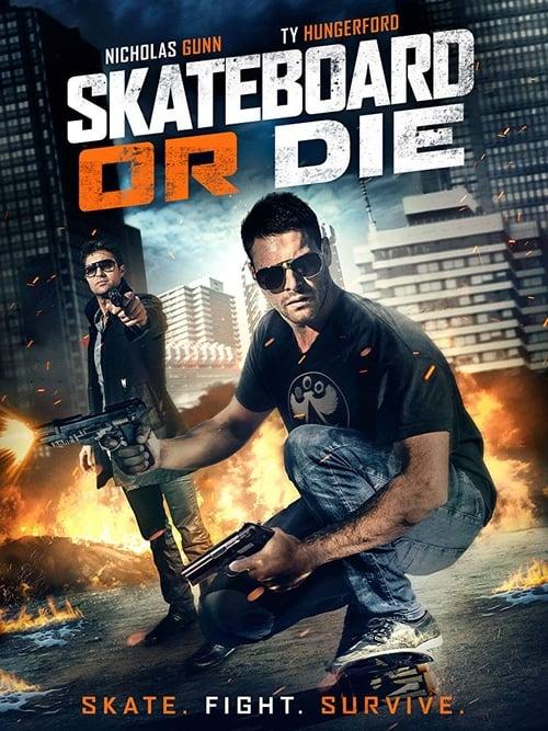 Skateboard or Die