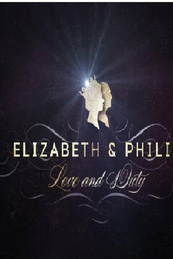 Elizabeth & Philip: Love and Duty